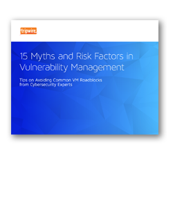 Download eBook 15 Myths and Risk Factors in Vulnerability Management